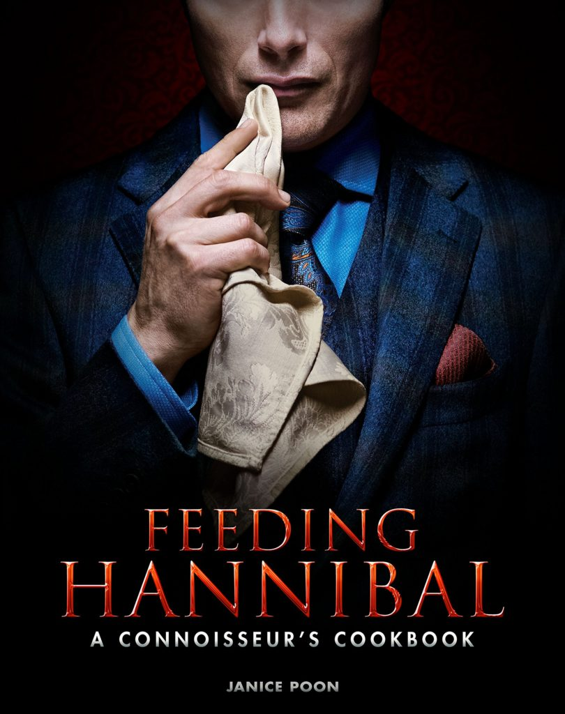 Feeding Hannibal A Connoisseurs Cookbook